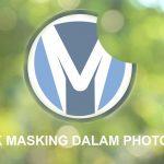 Cara Menggunakan Fitur Masking di Photoshop