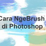 Pemasangan dan Penggunaan Brush pada Photoshop
