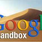 Pengertian Google Sandbox di Dunia Blogging