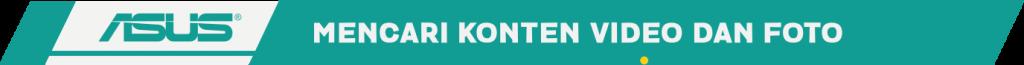 Mencari Konten Video dan Foto